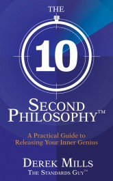 Get your copy of the 10 Second Philsophy