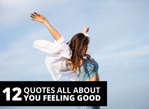 12 quotes all about you feeling good by Bernardo Moya