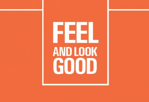 Feel and Look Good