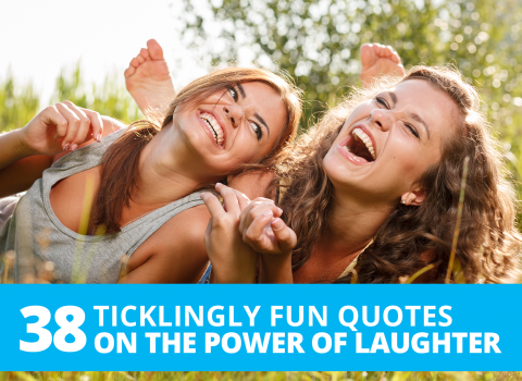 38 ticklingly fun quotes on the power of laughter By The Best You