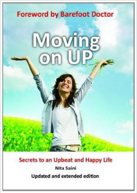 Moving On Up – Secrets To An Upbeat And Happy Life by Nita Saini