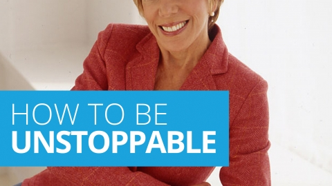 How to be unstoppable