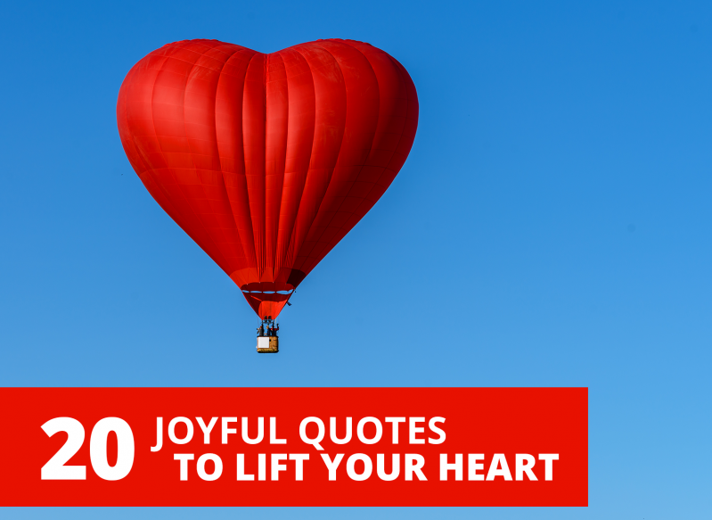 Joyful Quotes To Lift Your Heart