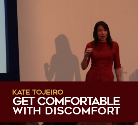 Get comfortable with discomfort by Kate Tojeiro