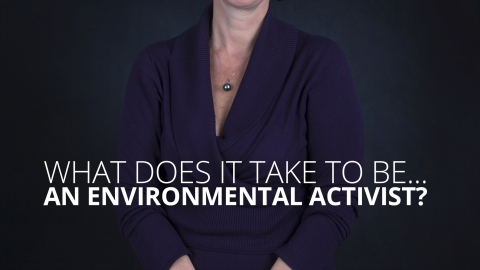 What does it take… to be an environmental activist?