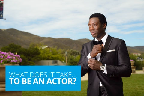 What does it take… to be an actor?