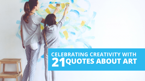 Celebrating creativity with 21 quotes about Art by The Best You