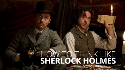 How To Think Like Sherlock Holmes by Maria Konnikova