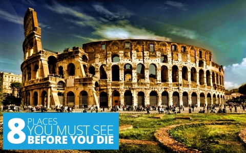 8 Places You Must See Before You Die by The Best You