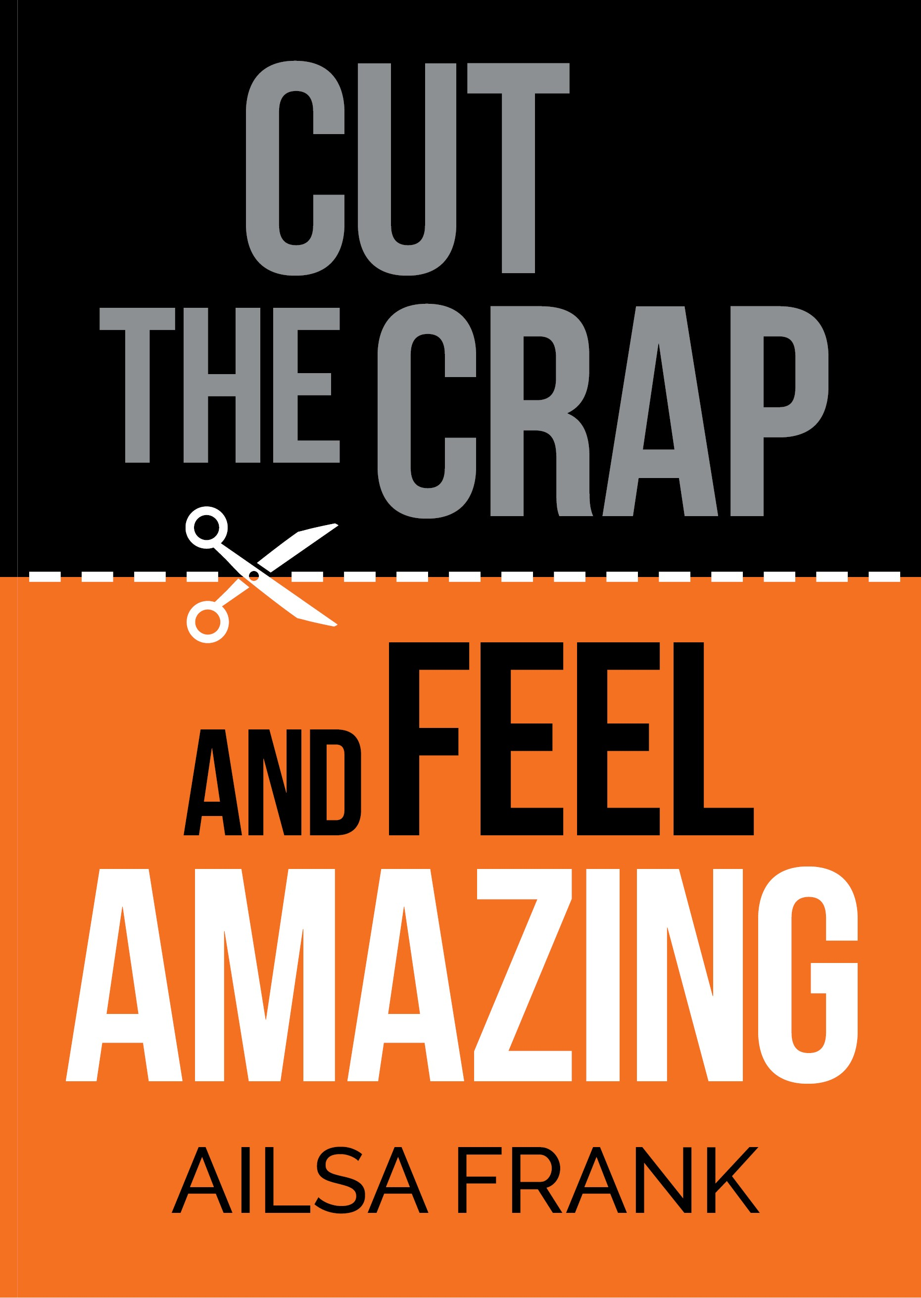 cut_the_crap_and_feel_amazing_book_cover_1861px