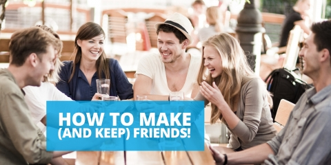 How to make (and keep) friends! by The Best You