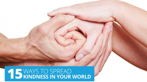 15 Ways To Spread Kindness In Your World