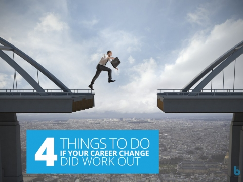 4 Things To Do If Your Career Change Did Work Out by Natalie Ekberg