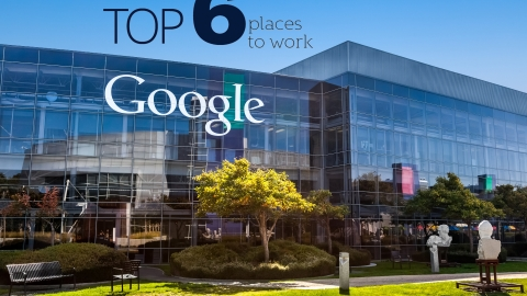 Top 6 places to work