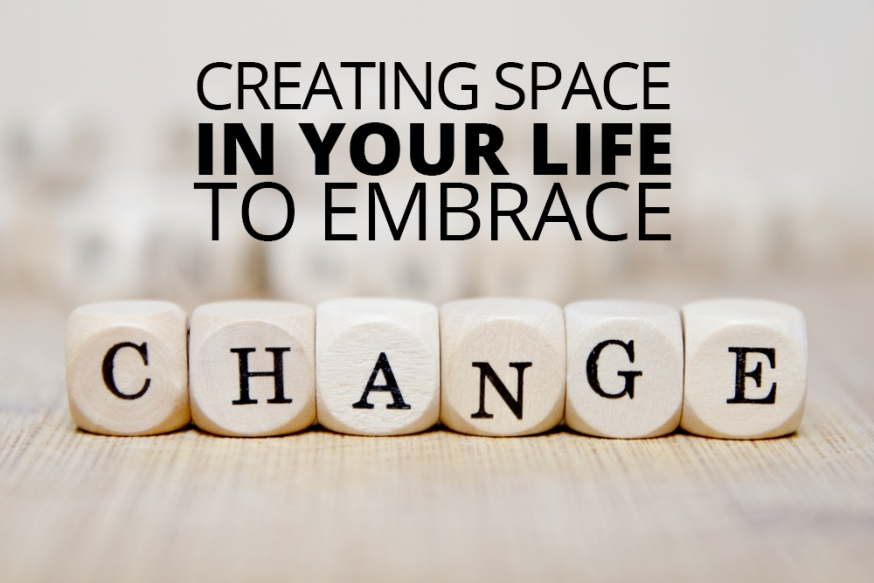 how to embrace change in your life