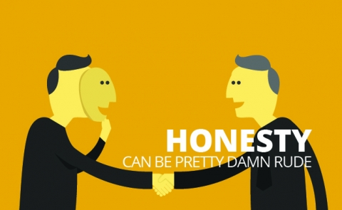 Honesty can be pretty damn rude by David Cain