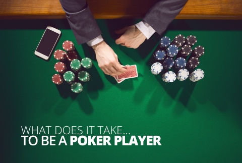 What Does It Take To Be a Poker Player?