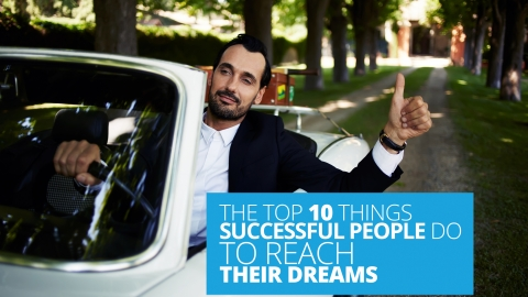 The Top 10 Things Successful People Do To Reach Their Dreams by Chad Hows