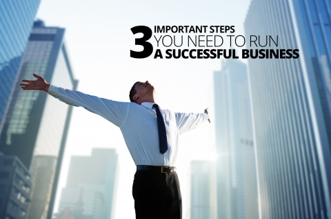 3 Important Steps You Need To Run A Successful Business by Natalie Ekberg