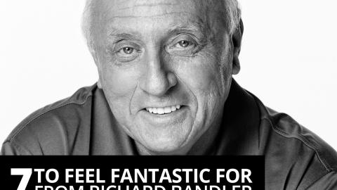 7 Quotes to feel fantastic for ­from Richard Bandler