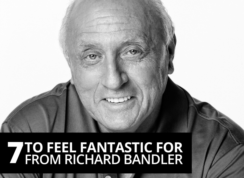 nlp citater 7 Quotes to feel fantastic for from Richard Bandler – The Best You  nlp citater