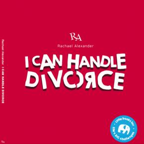 Rachael Alexander - I Can Handle Divorce