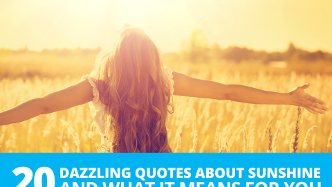 20 dazzling quotes about sunshine and what it means for you by The Best You