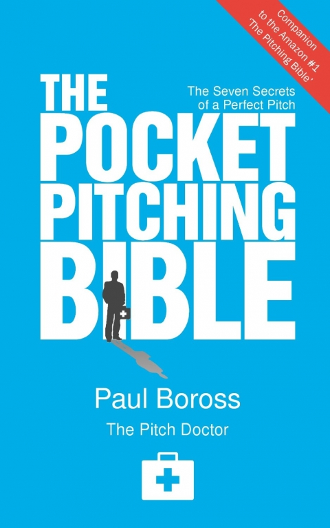 You Are The Pitch by Paul Boross, author of The Pitching Bible