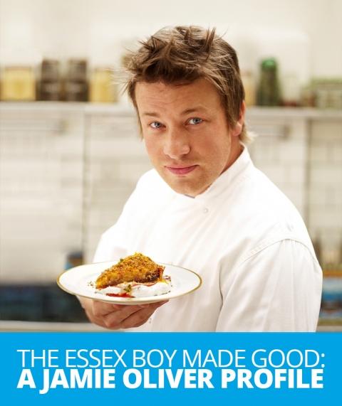The Essex Boy Made Good: a Jamie Oliver profile