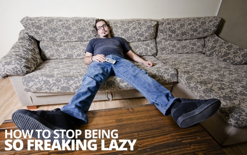 How To Stop Being So Freaking Lazy by Joel Runyon