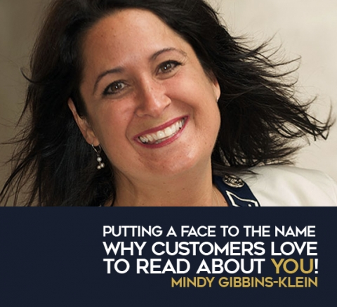 Putting a face to the name why customers love to read about YOU! by Mindy Gibbins-Klein