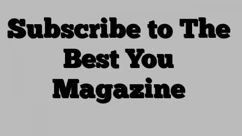 Subscribe to The Best You Magazine