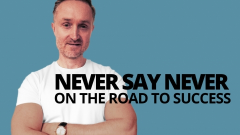 Never say never on the road to success by Will J. Jackson