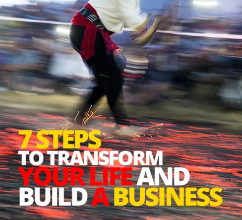7 Steps to transform your life and build a business by Steve Consalvez