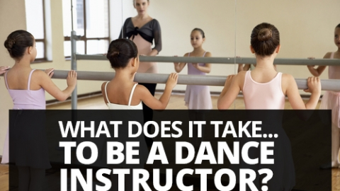What does it take to be a dance instructor?