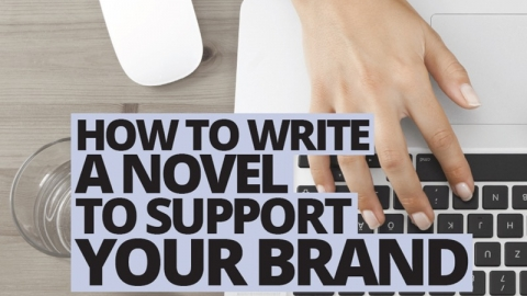 How to write a novel to support your brand by Sharon Lechter