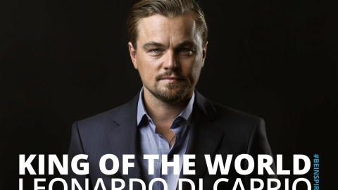 King of the world – Leonardo DiCaprio