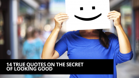 14 TRUE QUOTES ON THE SECRET OF LOOKING GOOD