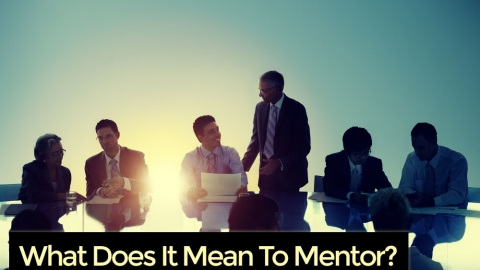 What Does It Mean To Mentor? by Sharon Lechter