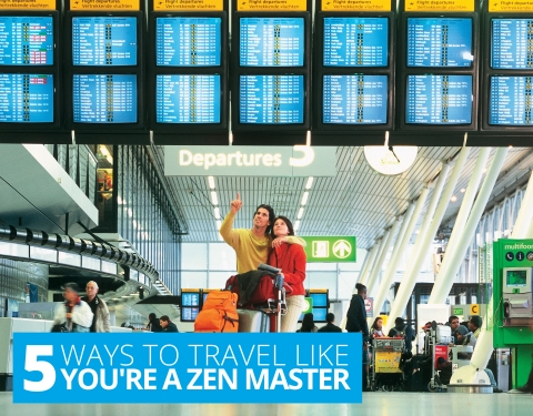 5 Ways To Travel Like You're A Zen Master by Sophie Keller