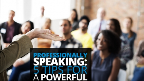 Professionally Speaking… 5 Tips for a Powerful Presentation by Susan Armstrong