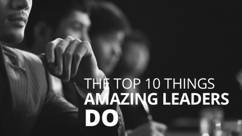 The top 10 things amazing leaders do by Robin Sharma