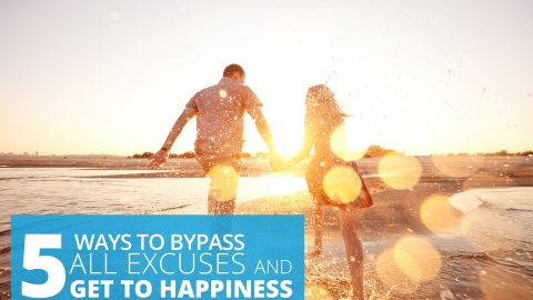 5 Ways To Bypass All Excuses And Get To Happiness by Amit Amin