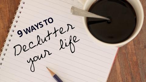 9 Ways To Declutter Your Life by Leo Batuta