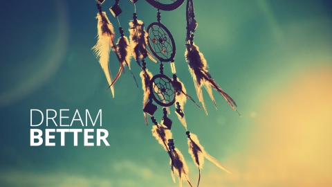 Dream better