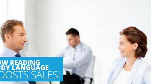 How Reading Body Language Boosts Sales! by John Vincent