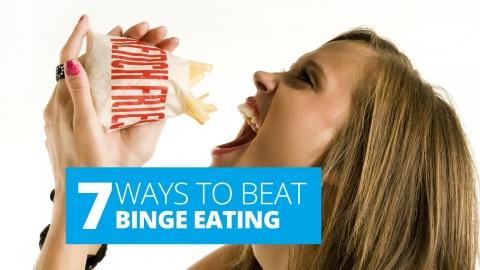 7 Ways To Beat Binge Eating by Debbie Williams