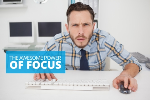 The Awesome Power of Focus by Mark Baker